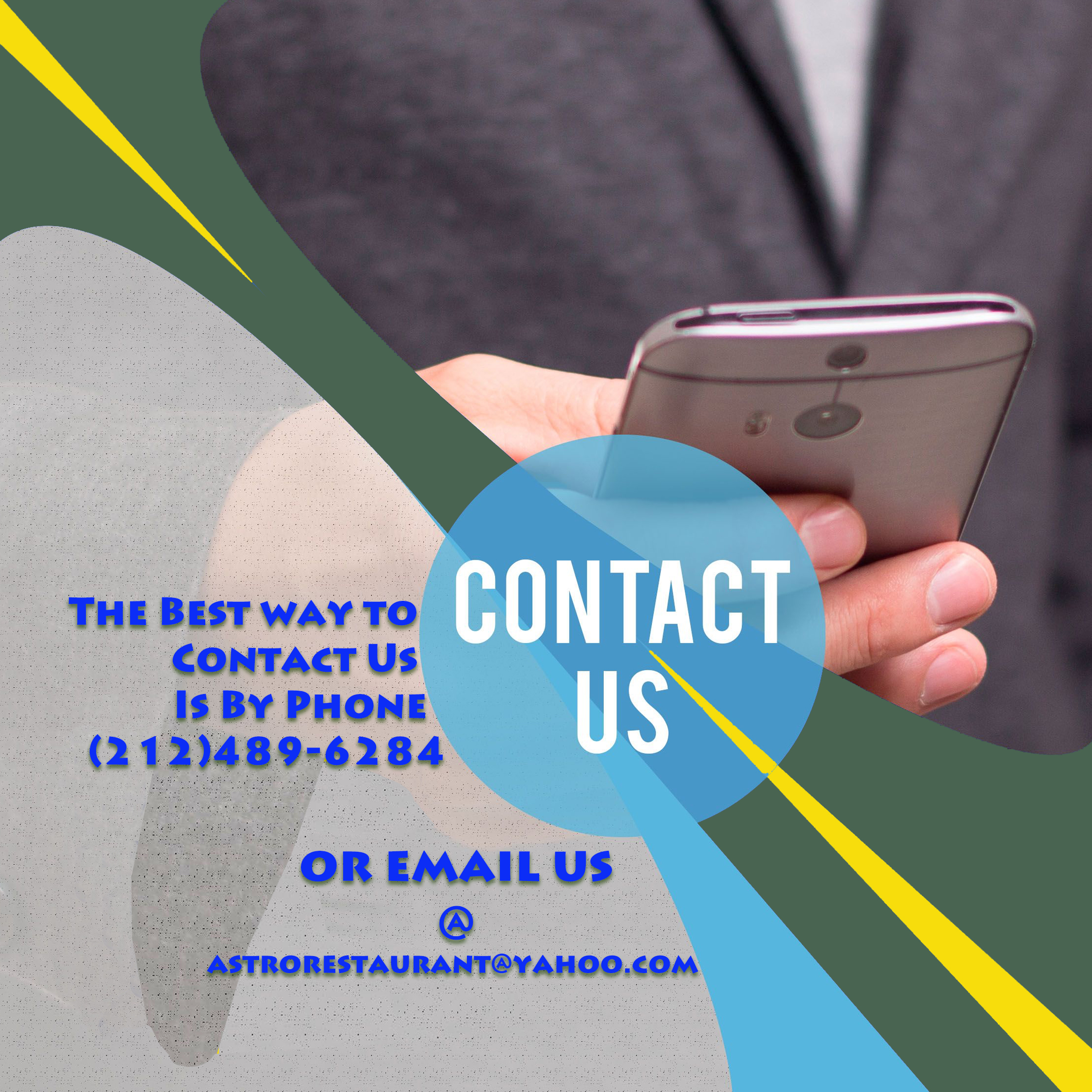 The Best Way to Contact us if by phone at (212) 489-6284 or email us at astrorestaurant@yahoo.com